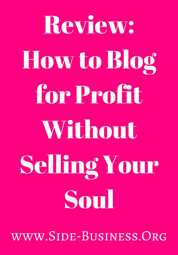 Review of How to Blog for Profit Without Selling Your Soul. A concise guide for a newbie. Read review on my blog